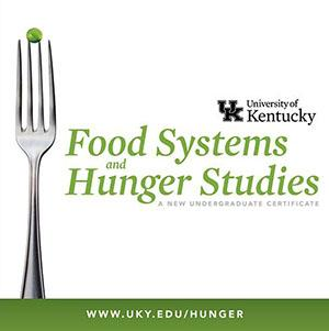University of Kentucky students can now receive a certificate in Food Systems and Hunger Studies.