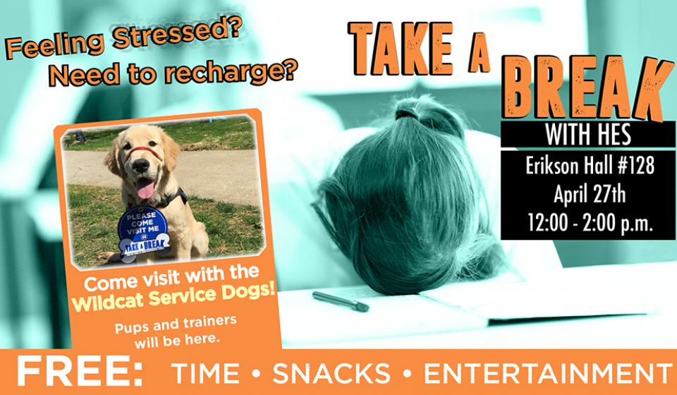 Take a Break with HES - Erikson Hall 128 - 4/27 - 12:00pm-2:00pm